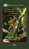 Duplo Fantasia Heróica Encontro Fortuito de Gerard Van Oost e Oludara A Travessia