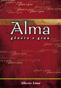 Alma, Gênero e Grau