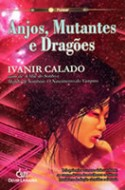 Anjos, Mutantes e Dragões