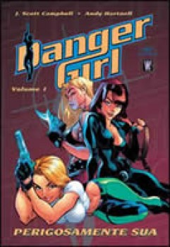 Danger Girl: Perigosamente Sua Vol. 1