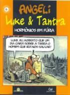 Luke & Tantra - Hormônios em Fúria Sobras Completas 6