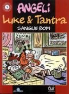 Luke & Tantra Sangue Bom - Sobras Completas 2