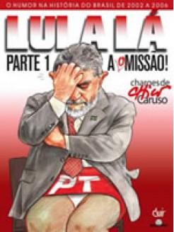 Lula Lá - Parte 1: A (O)Missão