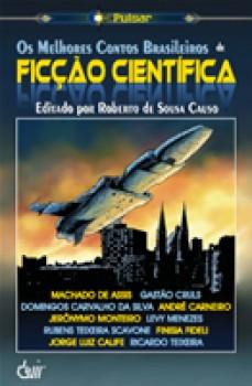 Os Melhores Contos Brasileiros de Ficção Científica Livro 1