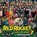 Red Rocket 7 - A Saga do Rock