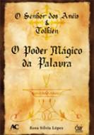 O Senhor dos Anéis & Tolkien - O Poder Mágico da Palavra