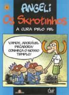Skrotinhos - A Cura pelo Fel Sobras Completas 4